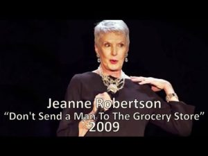 Don't Send a Man To The Grocery Store - Jeanne Robertson
